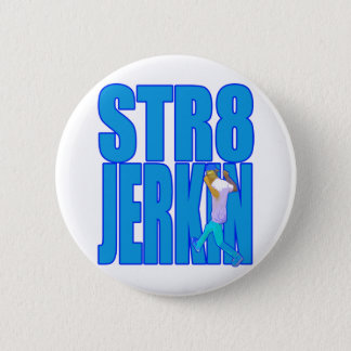 STR8 JERKINの急な動きの急に動くダンスのヒップホップのラップミュージック 5.7CM 丸型バッジ