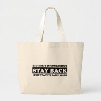Stupidtyは伝染性です: 滞在! ラージトートバッグ