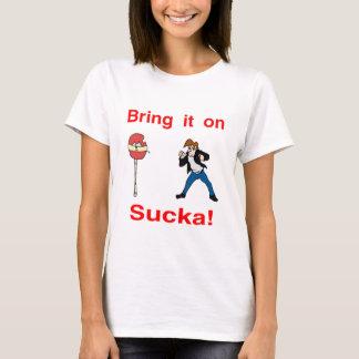 Suckaのそれを持って来て下さい! Tシャツ