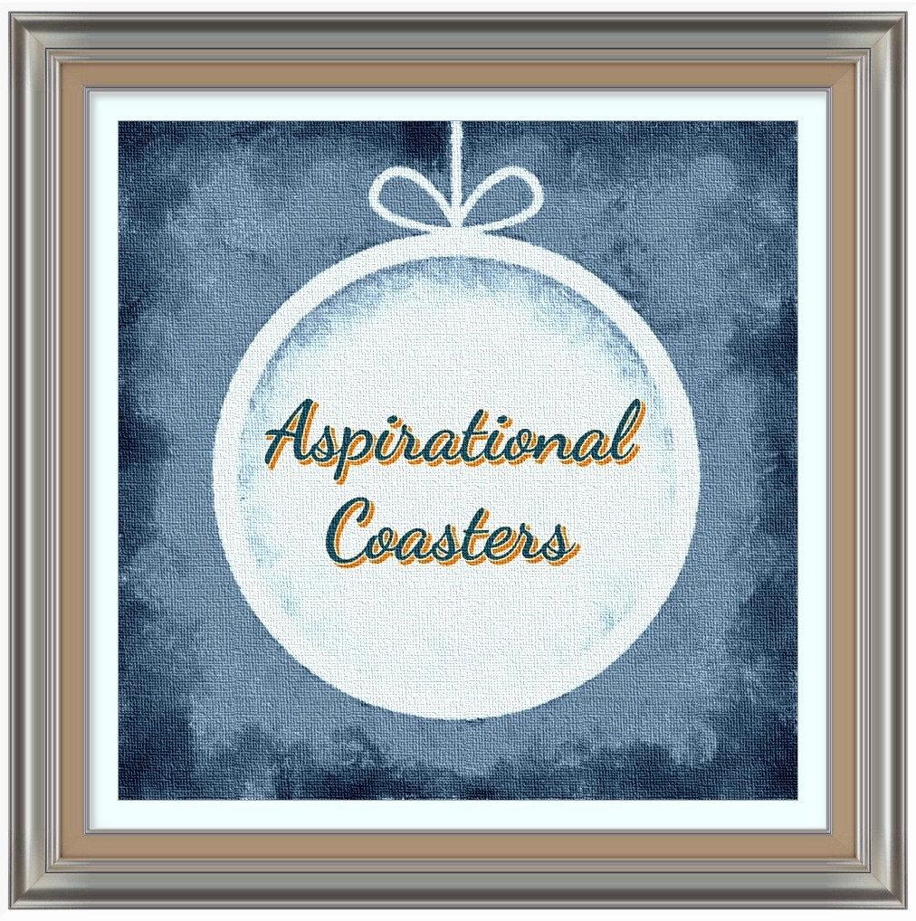 Aspirational Coasters