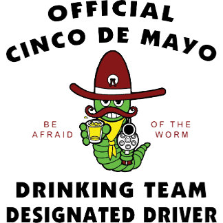 Cinco de Mayo Drinking Team Designated Driver