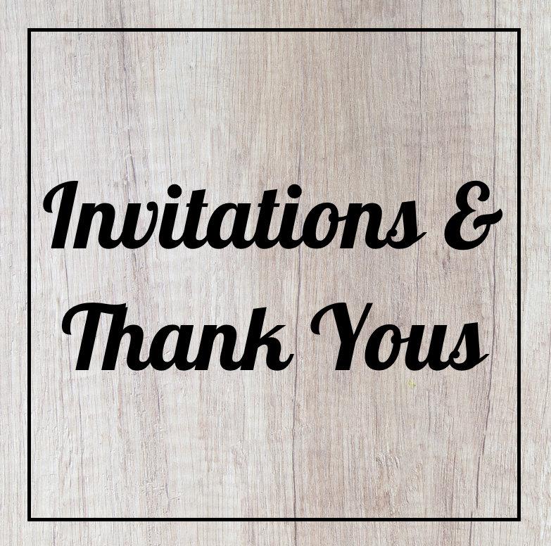 Invitations & Thank yous