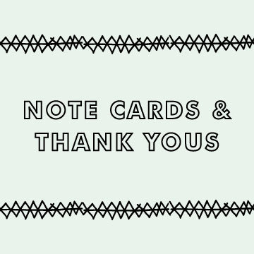 Note Cards + Thank Yous