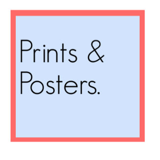 Prints & Posters.
