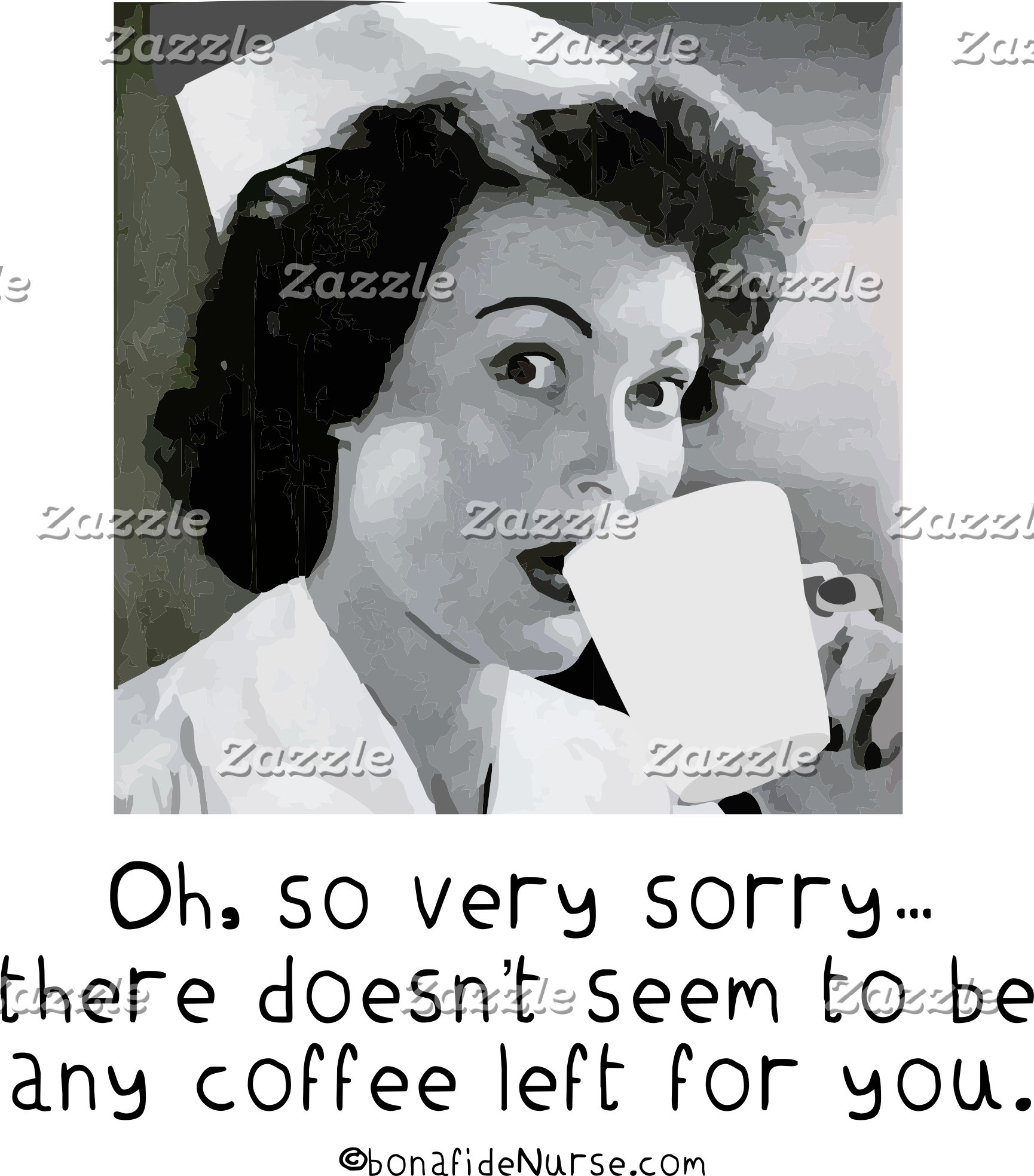 Nurse - So Very Sorry ...No Coffee for You.