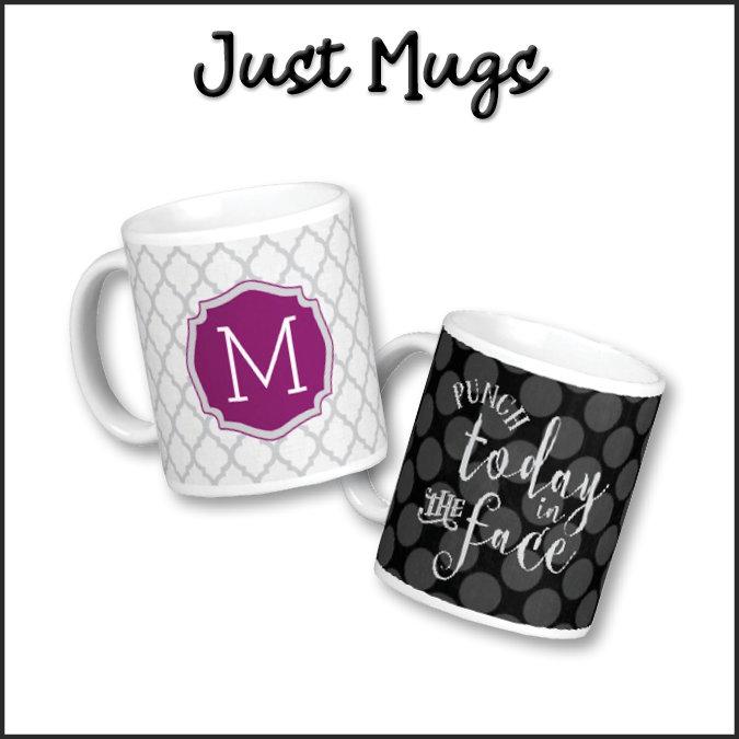 Just Mugs