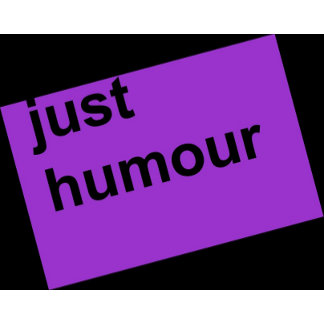 Just humour