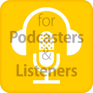 ● for Podcasters & Listeners