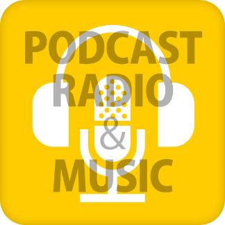● PODCAST, RADIO & MUSIC