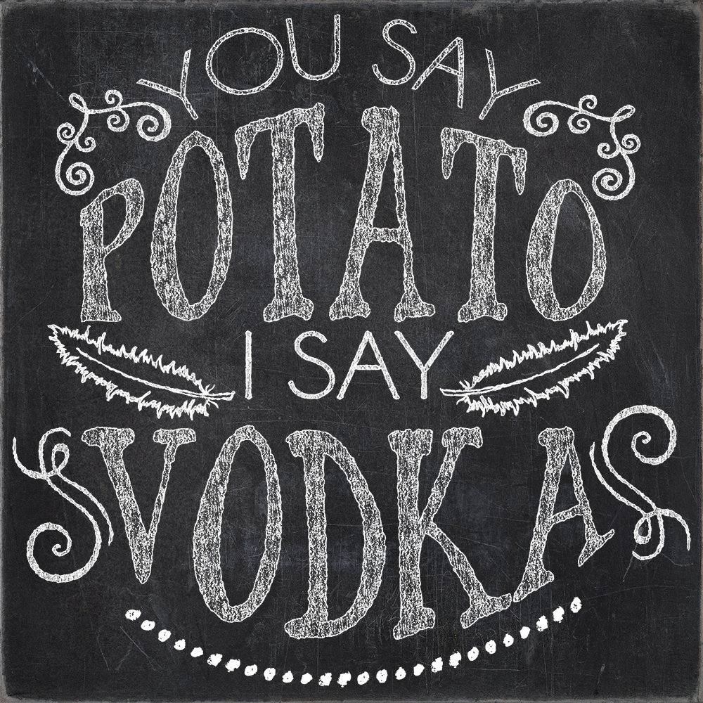 You Say Potato I Say Vodka