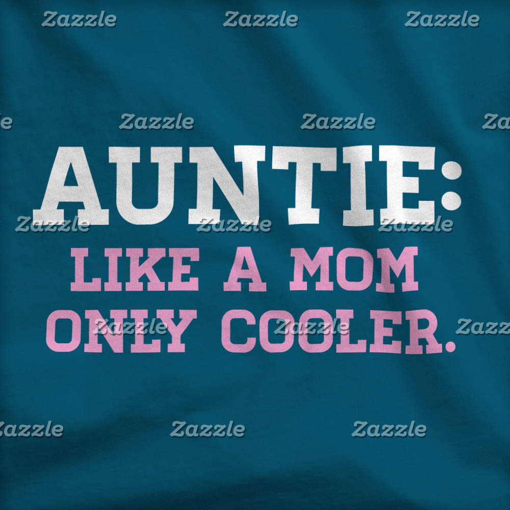 Auntie: Like a mom only cooler