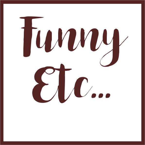 Funny Etc...