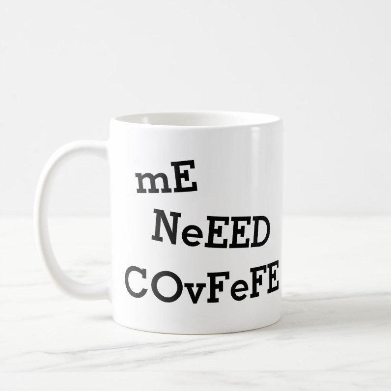 ME NEED COVFEFE