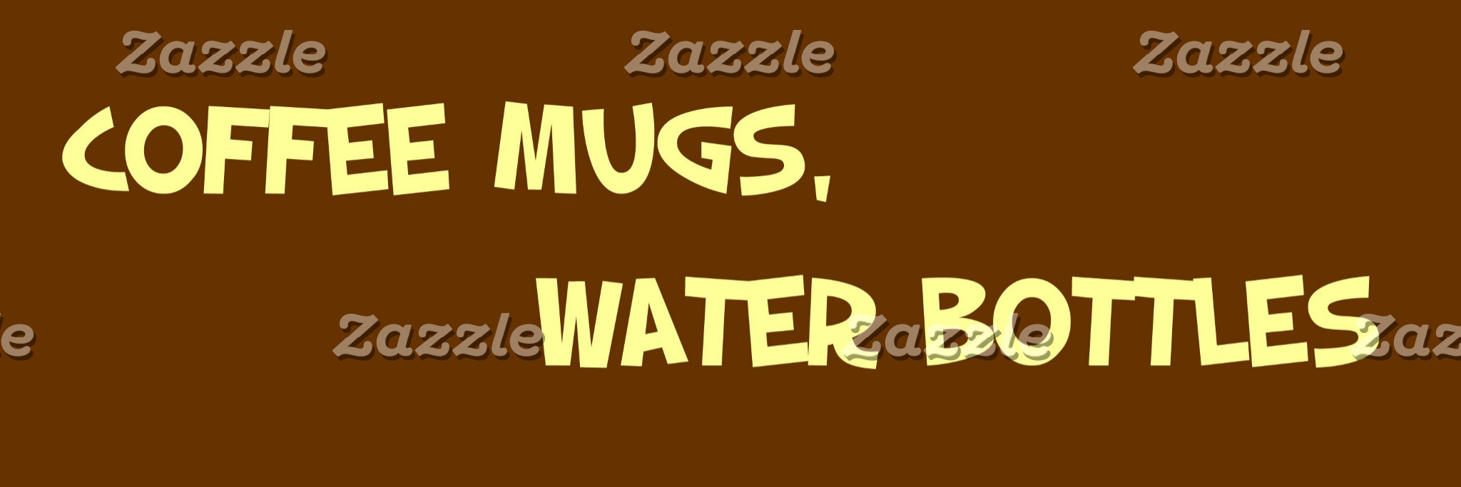 COFFEE MUGS, WATER BOTTLES