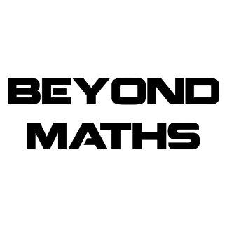Beyond Maths