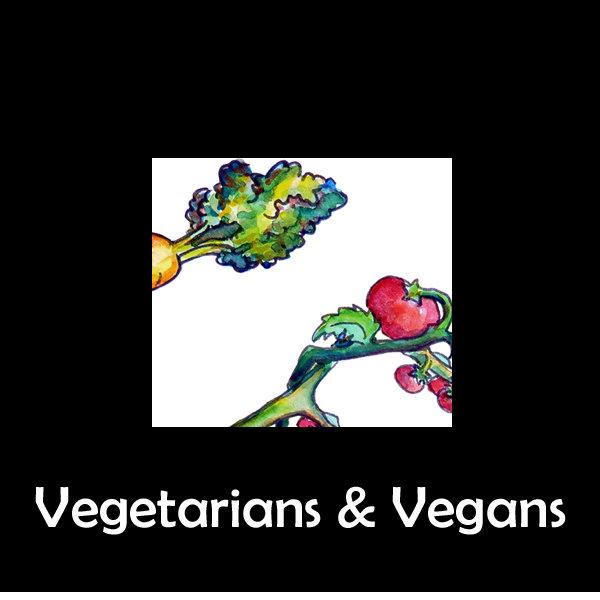 Vegetarians & Vegans
