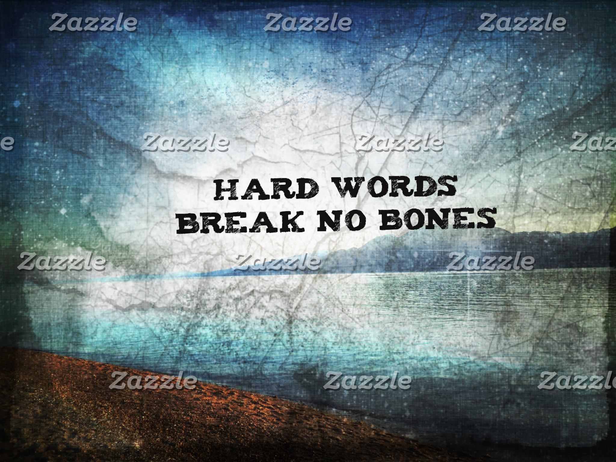 Hard words break no bones