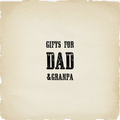 Gifts For Dad/Grandpa