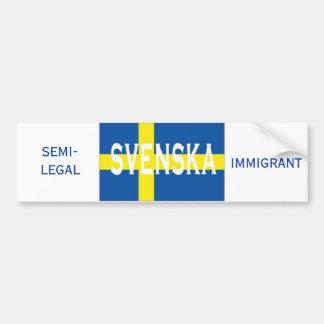 svenska、半法的移民 バンパーステッカー