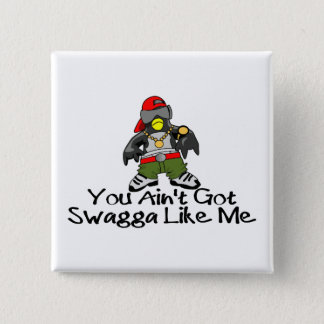 Swaggaは私を好みます 5.1cm 正方形バッジ
