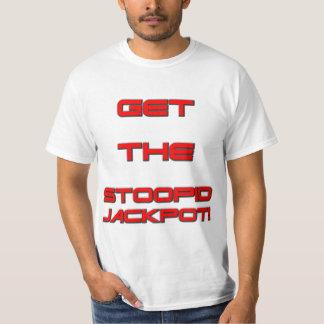 T3RMIN4TOR2 - Stoopidの大当たりを得て下さい Tシャツ