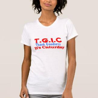 T.G.I.C. あーよかったそれはCaturdayです Tシャツ