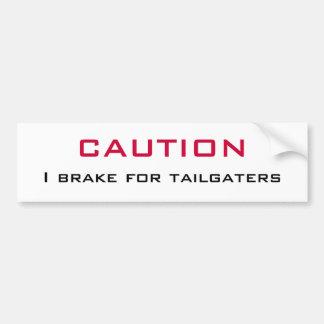 Tailgaters   のための注意Iブレーキ バンパーステッカー