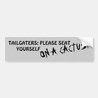 Tailgaters: サボテンのあなた自身を着席させて下さい バンパーステッカー