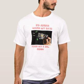 Taser 1は、前方に作ります私の日を行きます! 、私の5秒を取って下さい。 … tシャツ