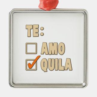 Te Amoのテキーラのスペイン人の選択 メタルオーナメント