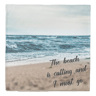 The beach is calling and I must go 掛け布団カバー
