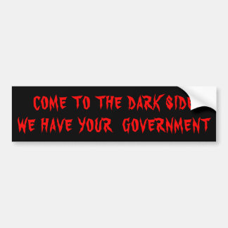 The Dark Side Has Your Government Red on Black バンパーステッカー