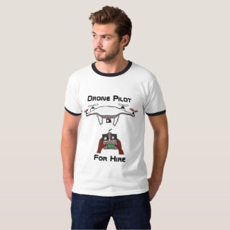 The drone pilot for hire t-shirt tシャツ