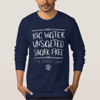 The Great Lakes: Big, Unsalted, Shark-free Tシャツ