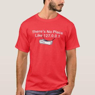 Theresは場所は127.0.0.1を好みません(家) Tシャツ