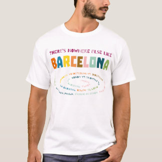 There's nowhere else like Barcelona Tシャツ