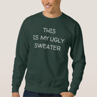 This Is My Ugly Sweater スウェットシャツ