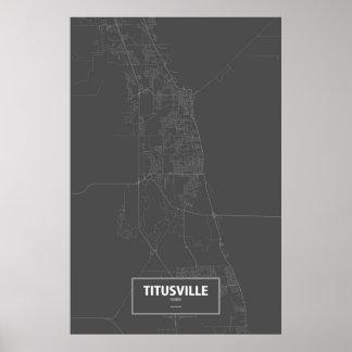Titusville、Florda (黒で白い) ポスター
