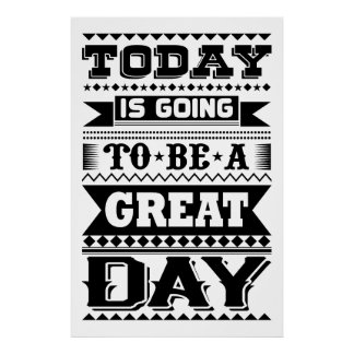 Today Is Going To Be A Great Day (Motivational) ポスター