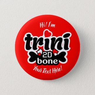 Trini 2D Bone 5.7cm 丸型バッジ