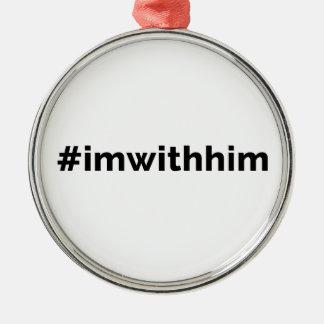 Trump Support #imwithhimの大統領 メタルオーナメント