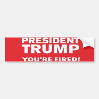 Trump Youare Fired大統領! バンパーステッカー