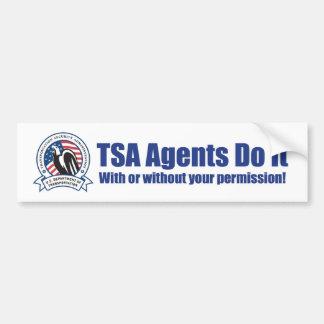 TSAの代理店はそれをします(あなたの許可の有無にかかわらず) バンパーステッカー