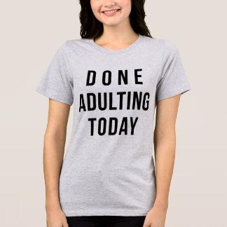 Tumblr TシャツによってされるAdulting今日 Tシャツ