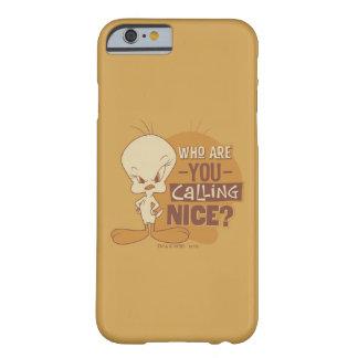 TWEETY™-呼んでいるニースとだれですか。 BARELY THERE iPhone 6 ケース