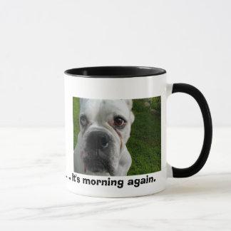 Ugh .............それは再度朝です マグカップ