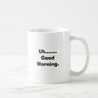 Uh .......おはよう コーヒーマグカップ