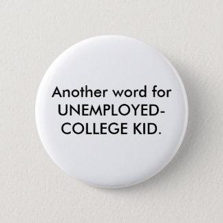 UNEMPLOYED-COLLEGEの子供のための別の単語 5.7CM 丸型バッジ