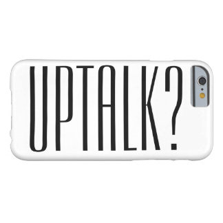 Uptalk…か。 Barely There iPhone 6 ケース