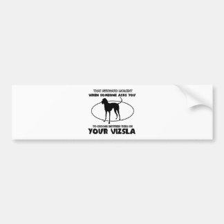 Vizslaのおもしろいなデザイン バンパーステッカー